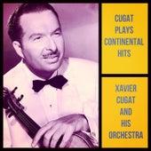 Cugat Plays Continental Hits de Xavier Cugat & His Orchestra