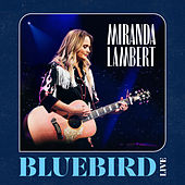 Bluebird (Live) by Miranda Lambert