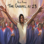 The Gospel at 23 by Alex Aiono
