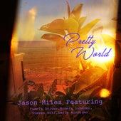 Pretty World de Jason Miles