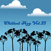 Chilled Azz, Vol. 25 by Various Artists