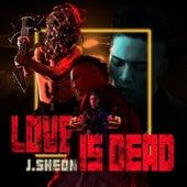 Love is Dead de J.Sheon
