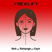 Facelift (feat. Rampage & CAPO) by Nod