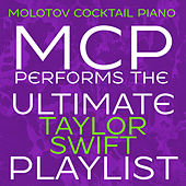 MCP Performs the Ultimate Taylor Swift Playlist (Instrumental) von Molotov Cocktail Piano