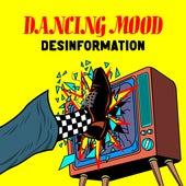 Desinformation by Dancing Mood