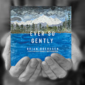 Ever so Gently (2020) by Brian Doerksen