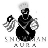 SNOWMAN by Aura
