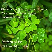 Christ Is The Sure Made Foundation - Westminster Abbey, Organ de Richard M.S. Irwin