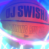 Nothing but Net von DJ Swisha