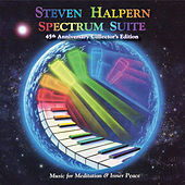 Spectrum Suite 45th Anniversary Collector's Edition by Steven Halpern