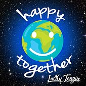 Happy Together de Lucky Tongue