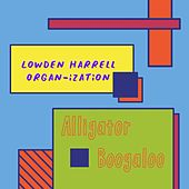 Alligator Boogaloo by Lowden Harrell Organ-Ization