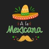 A la Mexicana de Various Artists