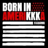 Born in Amerikkka von Fashawn