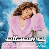Careless by Ella Eyre