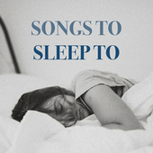 Songs To Sleep To by Various Artists