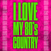 I Love My 80's Country de Various Artists