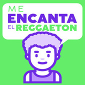 Me Encanta el Reggaeton by Various Artists