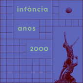 Infância Anos 2000 de Various Artists