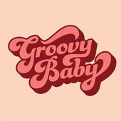 Groovy Baby von Various Artists