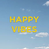 Happy Vibes by Various Artists
