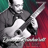 Best of the Best (Remastered) by Django Reinhardt