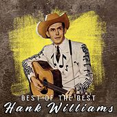 Best of the Best (Remastered) by Hank Williams