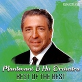 Best of the Best (Remastered) by Mantovani & His Orchestra