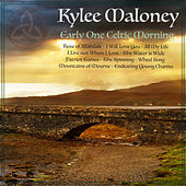 Early One Celtic Morning by Kylee Maloney