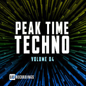 Peak Time Techno, Vol. 04 by Various Artists