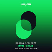 Rave is Rave (Robbie Rivera Remix) de Dero