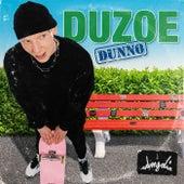 DUNNO von Duzoe