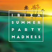 Ibiza Summer Party Madness von Various Artists