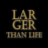 Larger Than Life by Sakari