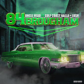 84 Brougham (feat. Gulf Coast Balla & Lush) by Uncle Head