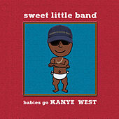Babies Go Kanye West von Sweet Little Band