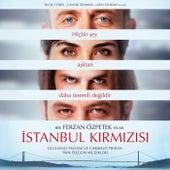 Istanbul Kirmizisi (Original Motion Picture Soundtrack) by Giuliano Taviani