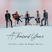 A Thousand Years by Anthem Lights