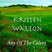 Any Of The Colors von Kristen Walton