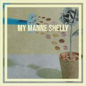 My Manne Shelly by Artie Shaw, Henry Mancini, Silvio Rodriguez, The Romancers, Frankie Laine, Gene Simmons, Emile Ford