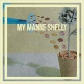 My Manne Shelly von Artie Shaw, Henry Mancini, Silvio Rodriguez, The Romancers, Frankie Laine, Gene Simmons, Emile Ford