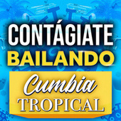 Contágiate Bailando Cumbia Tropical de Various Artists