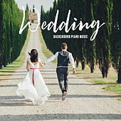 Wedding Background Piano Music by Piano Love Songs