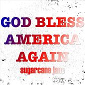 God Bless America Again de Sugarcane Jane