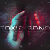 The Halo Project: Toxic Bond (feat. Andy Lee & John Anthony) von Scott Labbe