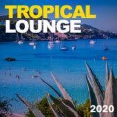 Tropical Lounge 2020 by Ibiza Lounge