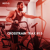 Crosstrain Trax, Vol. 15 by Hot Q