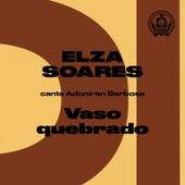Vaso Quebrado (Elza Soares Canta Adoniran Barbosa) by Elza Soares
