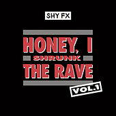 Honey, I Shrunk The Rave, Vol. 1 (DJ Mix) de Shy FX