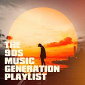 The 90S Music Generation Playlist by Mighty Metal Gods, Knightsbridge, Groovy-G, Graham Blvd, Countdown Singers, East End Brothers, CDM Project, The Funky Groove Connection, Color Boost, Movie Sounds Unlimited, 2 Steps Up, Countdown Nashville, Chateau Pop, MoodBlast